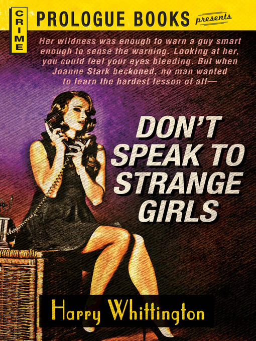 Title details for Don't Speak to Strange Girls by Harry Whittington - Available