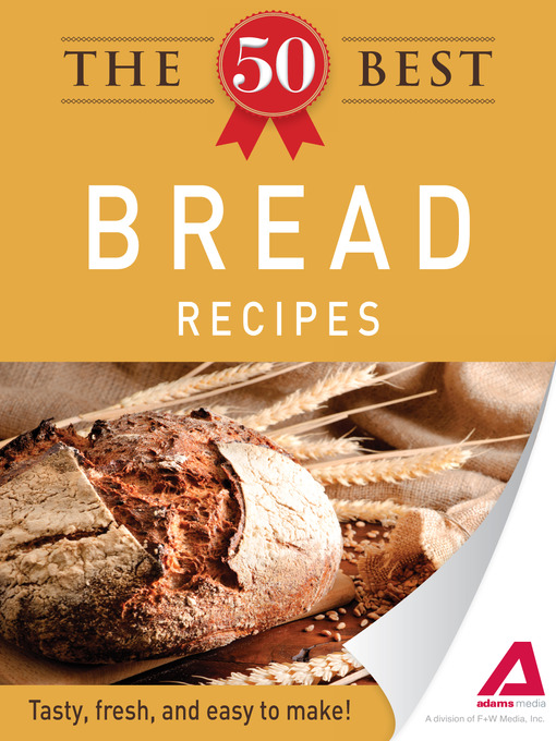 Title details for The 50 Best Bread Recipes by Adams Media - Available