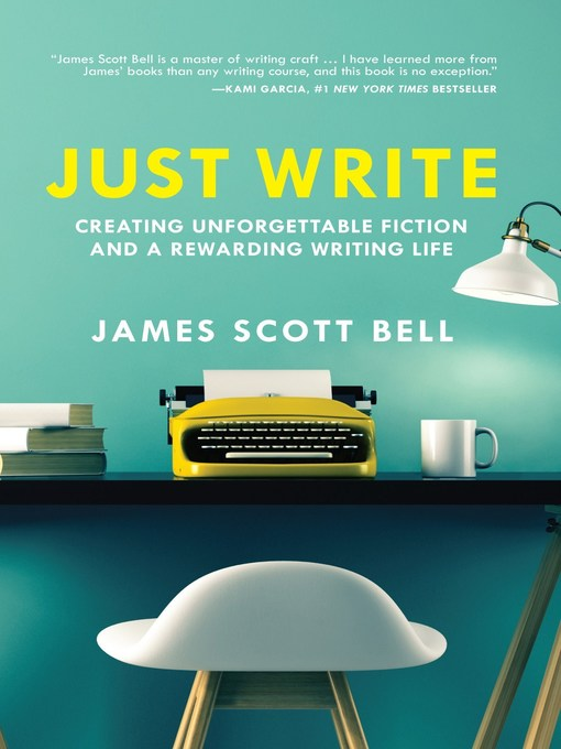 Title details for Just Write by James Scott Bell - Available