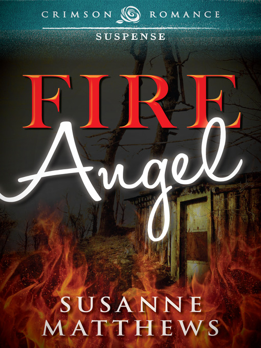 Title details for Fire Angel by Susanne Matthews - Available