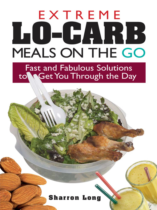Title details for Extreme Lo-Carb Meals On The Go by Sharron Long - Available