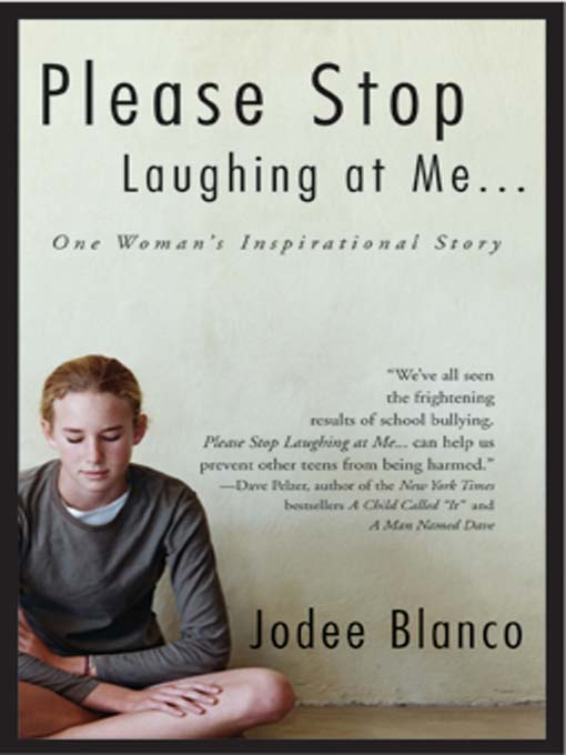 Title details for Please Stop Laughing At Me by Jodee Blanco - Available