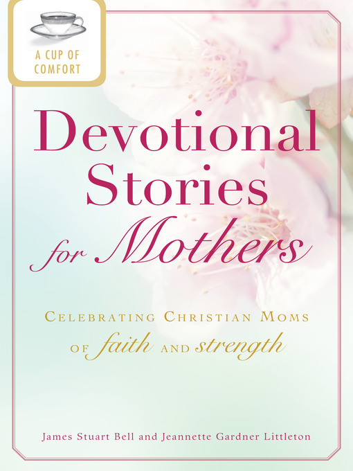 Title details for A Cup of Comfort Devotional Stories for Mothers by James Stuart Bell - Available