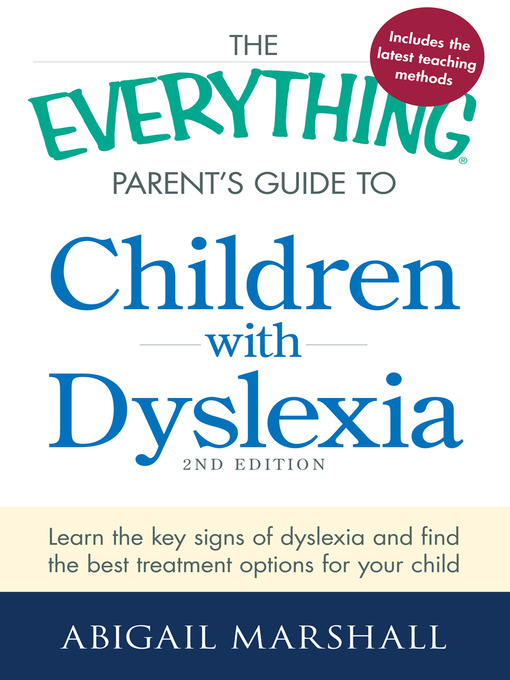 Title details for The Everything Parent's Guide to Children with Dyslexia by Abigail Marshall - Available