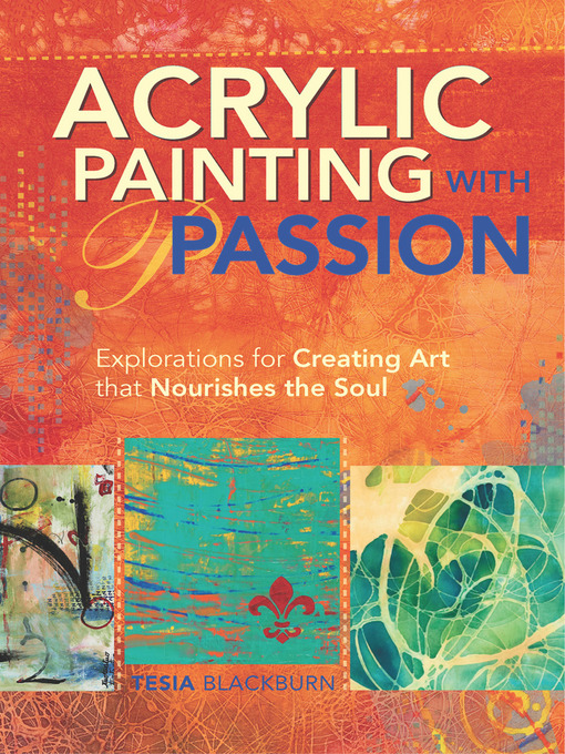 Title details for Acrylic Painting with Passion by Tesia Blackburn - Available