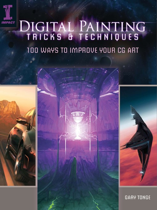 Title details for Digital Painting Tricks & Techniques by Gary Tonge - Available
