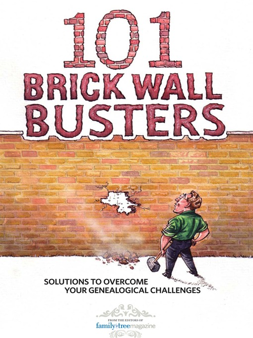 Title details for 101 Brick Wall Busters by Editors or Family Tree Magazine - Available