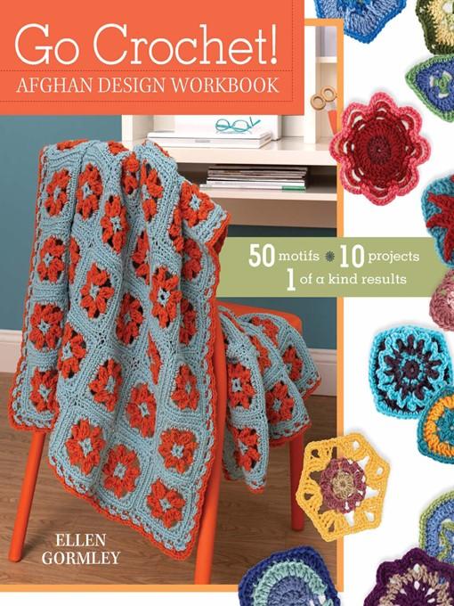 Title details for Go Crochet! Afghan Design Workshop by Ellen Gormley - Available