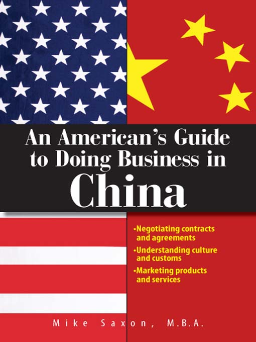 Title details for An American's Guide To Doing Business In China by Mike Saxon - Available