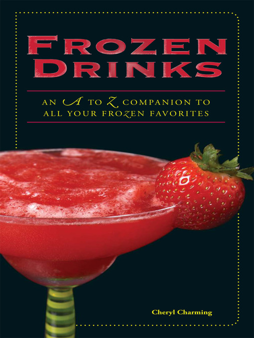 Title details for Frozen Drinks by Cheryl Charming - Available