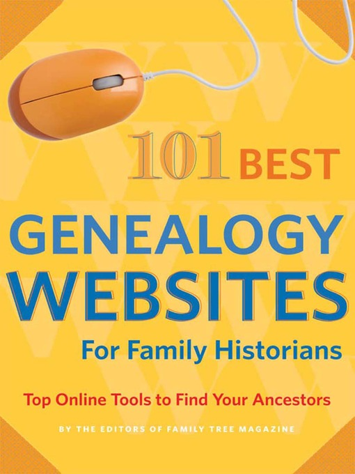 Title details for 101 Best Genealogy Websites for Family History Research by Family Tree Editors - Available