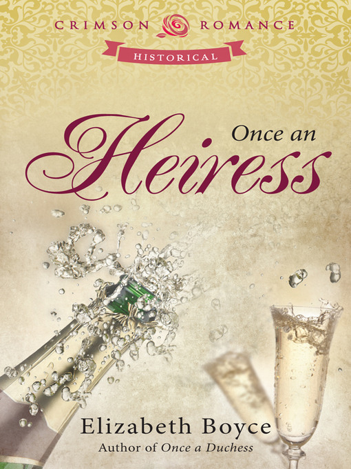 Title details for Once an Heiress by Elizabeth Boyce - Available