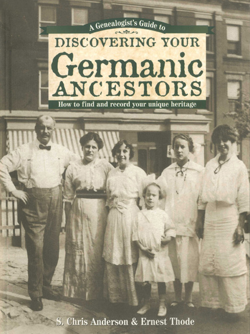 Title details for A Genealogist's Guide to Discovering Your Germanic Ancestors by S. Chris Anderson - Available