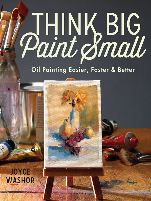 Title details for Think Big Paint Small by Joyce Washor - Wait list