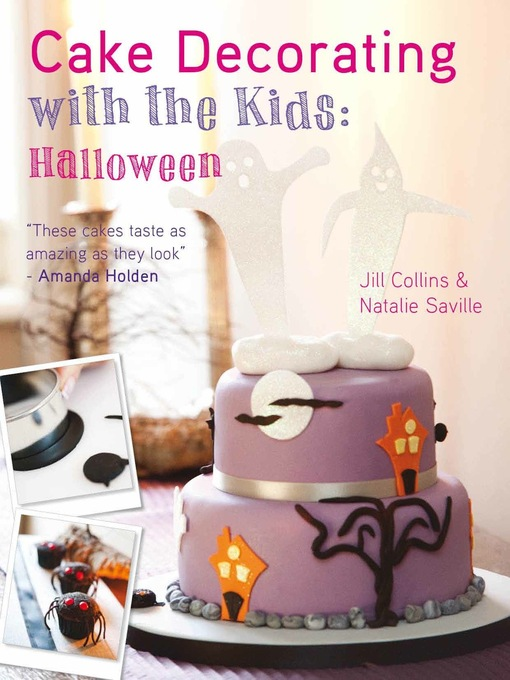 Title details for Cake Decorating with the Kids -- Halloween by Jill; Natalie Collins; Saville - Available