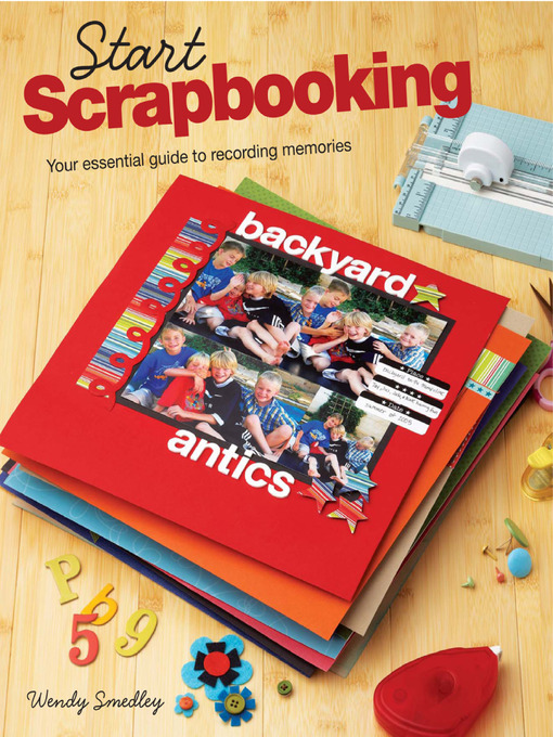Title details for Start Scrapbooking by Wendy Smedley - Available