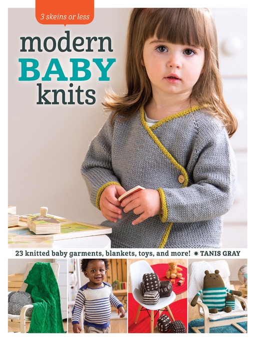Title details for 3 Skeins or Less--Modern Baby Knits by Tanis Gray - Wait list