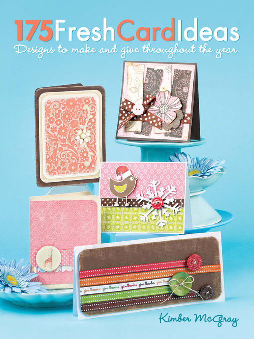Title details for 175 Fresh Card Ideas by Kimber McGray - Available