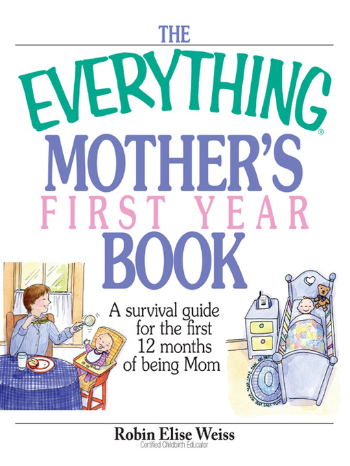 Title details for The Everything Mother's First Year Book by Robin Elise Weiss - Available