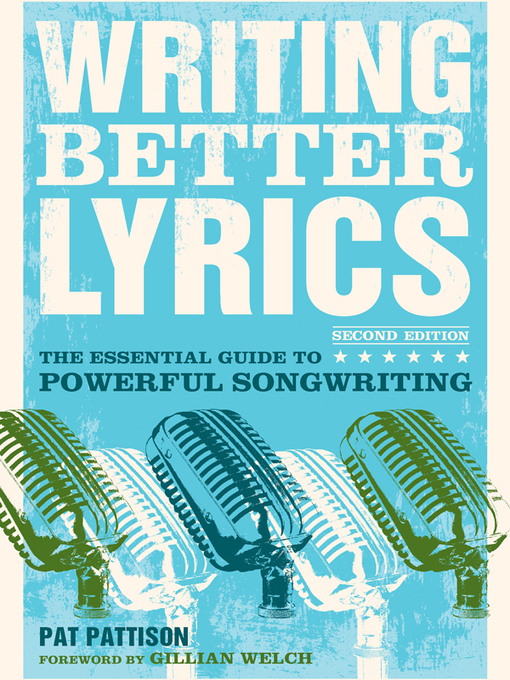 Title details for Writing Better Lyrics by Pat Pattison - Available