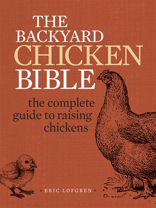 Title details for The Backyard Chicken Bible by Eric Lofgren - Wait list