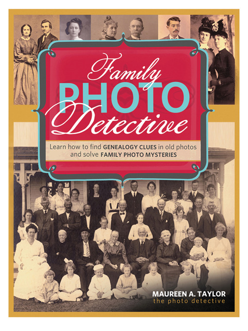 Title details for Family Photo Detective by Maureen A. Taylor - Available