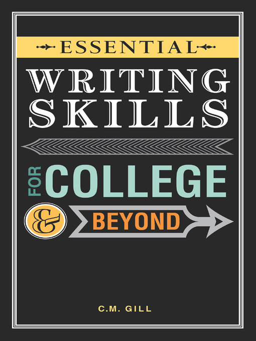 Title details for Essential Writing Skills for College and Beyond by Charlene Gill - Wait list