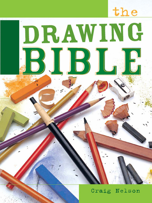 Title details for The Drawing Bible by Craig Nelson - Available