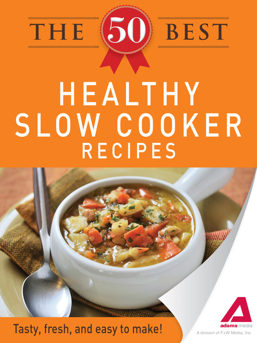 Title details for The 50 Best Healthy Slow Cooker Recipes by Adams Media - Available