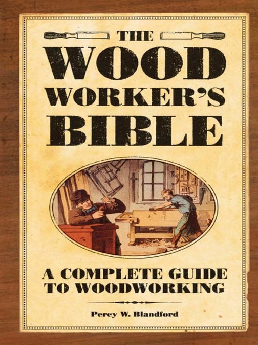 Title details for The Woodworker's Bible by Percy Blandford - Available