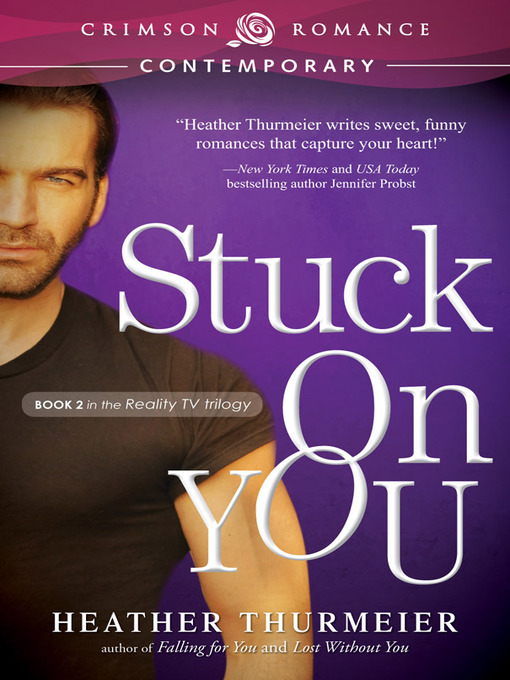 Title details for Stuck on You by Heather Thurmeier - Available