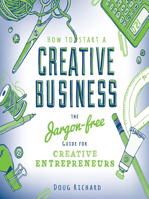 Title details for How To Start a Creative Business by Doug Richard - Available