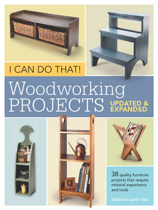 Title details for I Can Do That!  Woodworking Projects by Editors of Popular Woodworking - Wait list