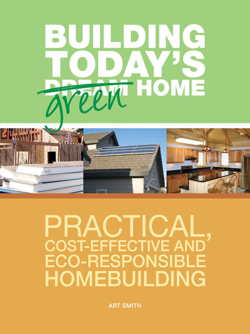 Title details for Building Today's Green Home by Art Smith - Available