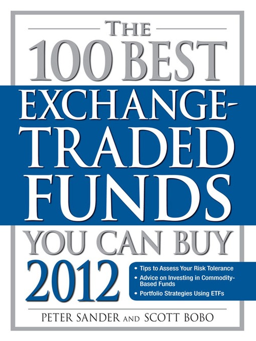 Title details for The 100 Best Exchange-Traded Funds You Can Buy 2012 by Peter Sander - Available