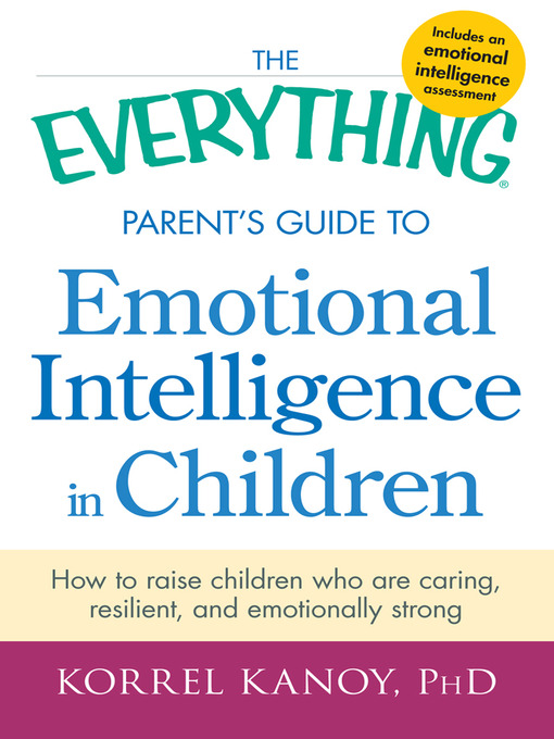Title details for The Everything Parent's Guide to Emotional Intelligence in Children by Korrel Kanoy - Wait list