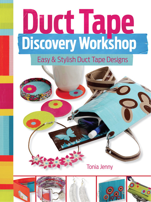 Title details for Duct Tape Discovery Workshop by Tonia Jenny - Available