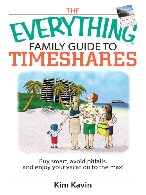 Title details for The Everything Family Guide To Timeshares by Kim Kavin - Available