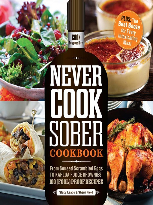 Title details for Never Cook Sober Cookbook by Stacy Laabs - Available