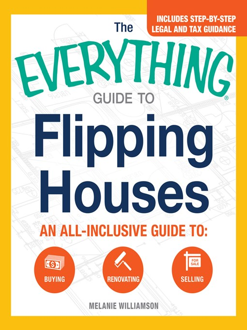 Title details for The Everything Guide to Flipping Houses by Melanie Williamson - Available