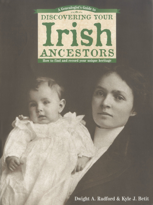 Title details for A Genealogist's Guide to Discovering Your Irish Ancestors by Dwight A. Radford - Wait list