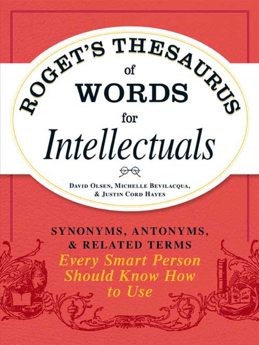 Title details for Roget's Thesaurus of Words for Intellectuals by David Olsen - Available
