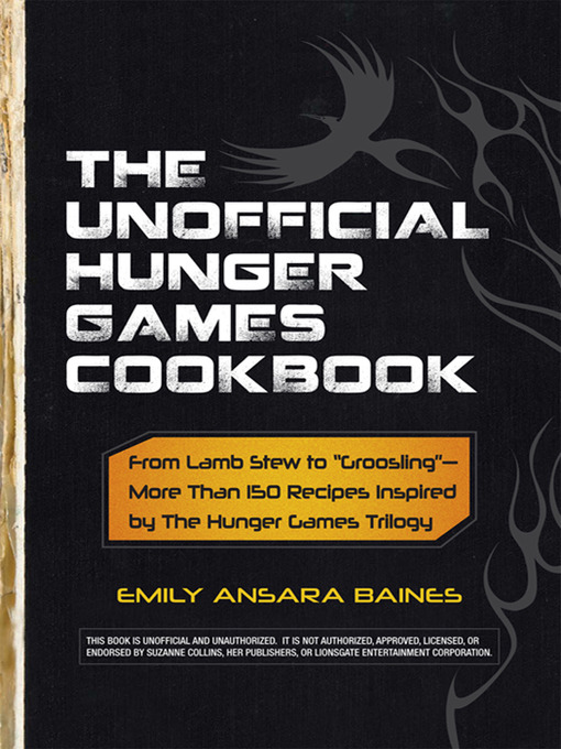 Title details for The Unofficial Hunger Games Cookbook by Emily Ansara Baines - Available