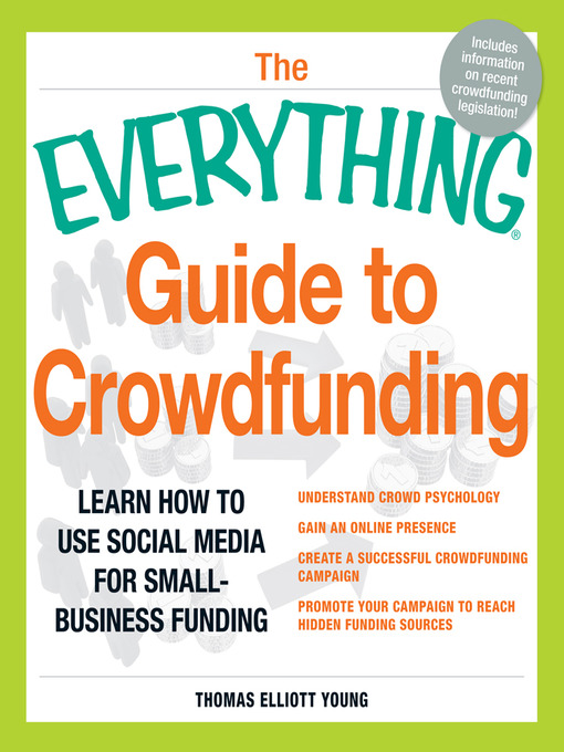 Title details for The Everything Guide to Crowdfunding by Thomas Elliott Young - Available
