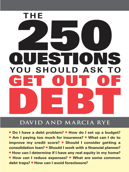 Title details for The 250 Questions You Should Ask to Get Out of Debt by David Rye - Available