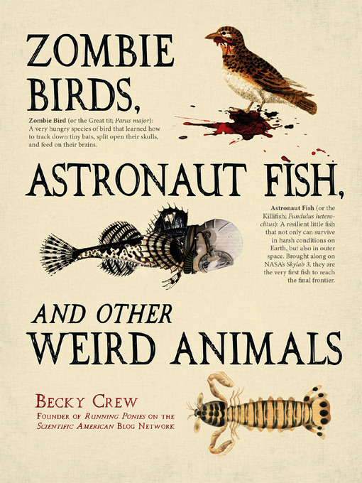 Title details for Zombie Birds, Astronaut Fish, and Other Weird Animals by Becky Crew - Available