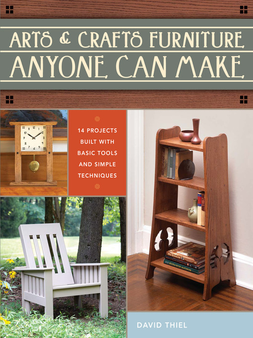Title details for Arts & Crafts Furniture Anyone Can Make by David Thiel - Wait list