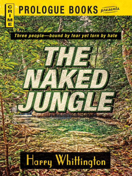 Title details for The Naked Jungle by Harry Whittington - Available