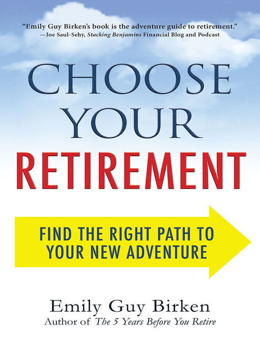 Title details for Choose Your Retirement by Emily Guy Birken - Wait list