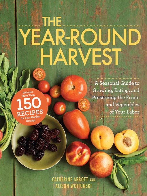 Title details for The Year-Round Harvest by Catherine Abbott - Available